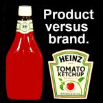 The product versus the brand.