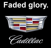 How would you position Cadillac, the auto-industry's faded glory?