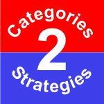 There are two types of categories and two types of strategies.