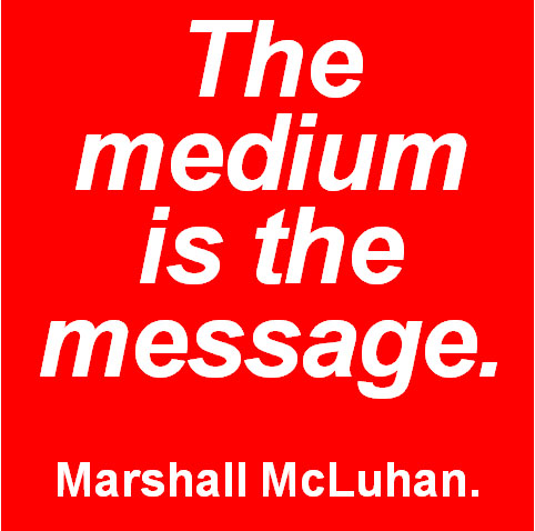 The medium is the message, but few are listening.